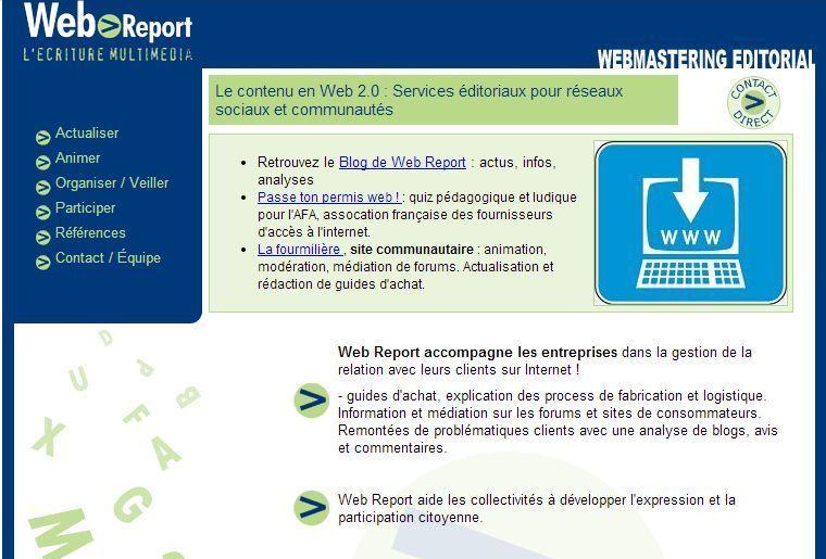 Web Report 2008 C'est le temps du Webmastering éditorial. le Community management n'est pas encore utilisé.